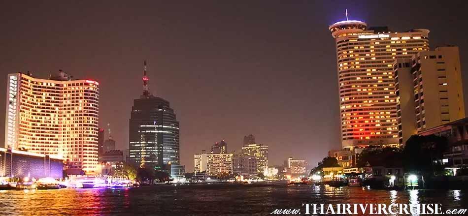 ความสวยงาม ประดับประดาแสงสี ริมน้ำเจ้าพระยา ของโรงแรมหรู 5 ดาว อาทิเช่น โรงแรมรอยัล ออคิด เชอราตัน โรงแรมมิลเลนเนียม ฮิลตัน โรงแรมแมนดาริน โอเรียลเต็ล โรงแรมเพนนินซูลา โรงแรมแชงกรี-ลา