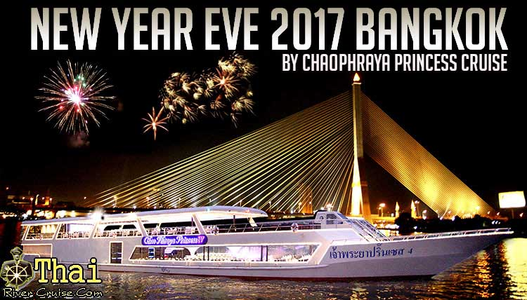 New Year EVE Bangkok 2017 Bangkok Dinner Cruise Chaophraya River Bangkok Thailand