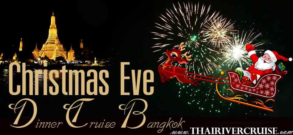 Celebrate Christmas Eve Dinner on the Chao Phraya River Cruise Bangkok, Thailand