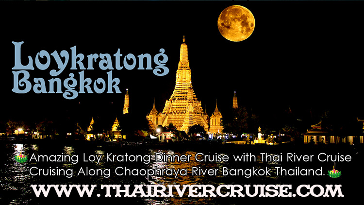 Loykratong Dinner Cruise Bangkok Thailand on Loykratong Day November