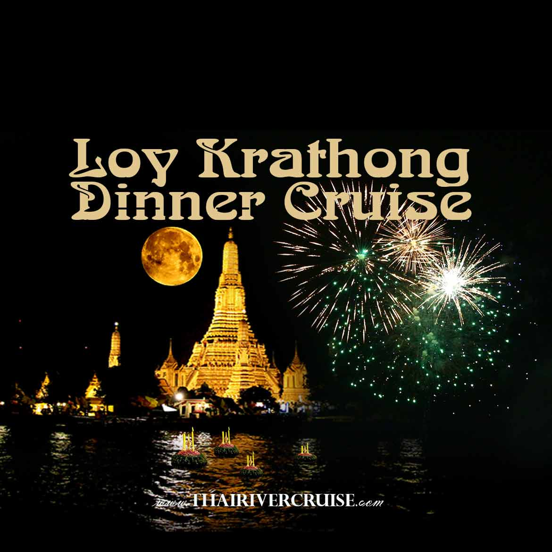 Loykratong Dinner Cruise Bangkok on Saturday 31 October 2020