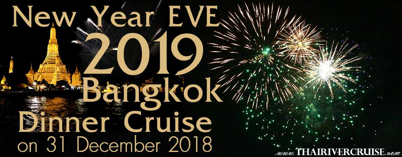 New Year's Eve Bangkok 2019 Dinner Countdown River Cruise Bangkok Thailand