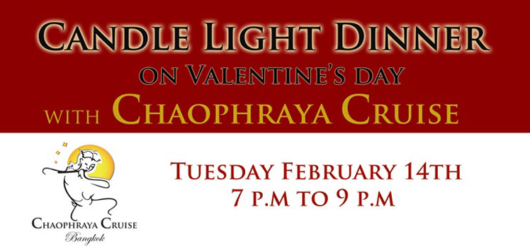 Candle Light Dinner  on Valentine's Day with Chaophraya Cruise