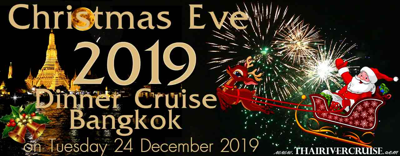 Christmas Eve Dinner Bangkok by River Cruise on Chaophraya River Bangkok Thailand