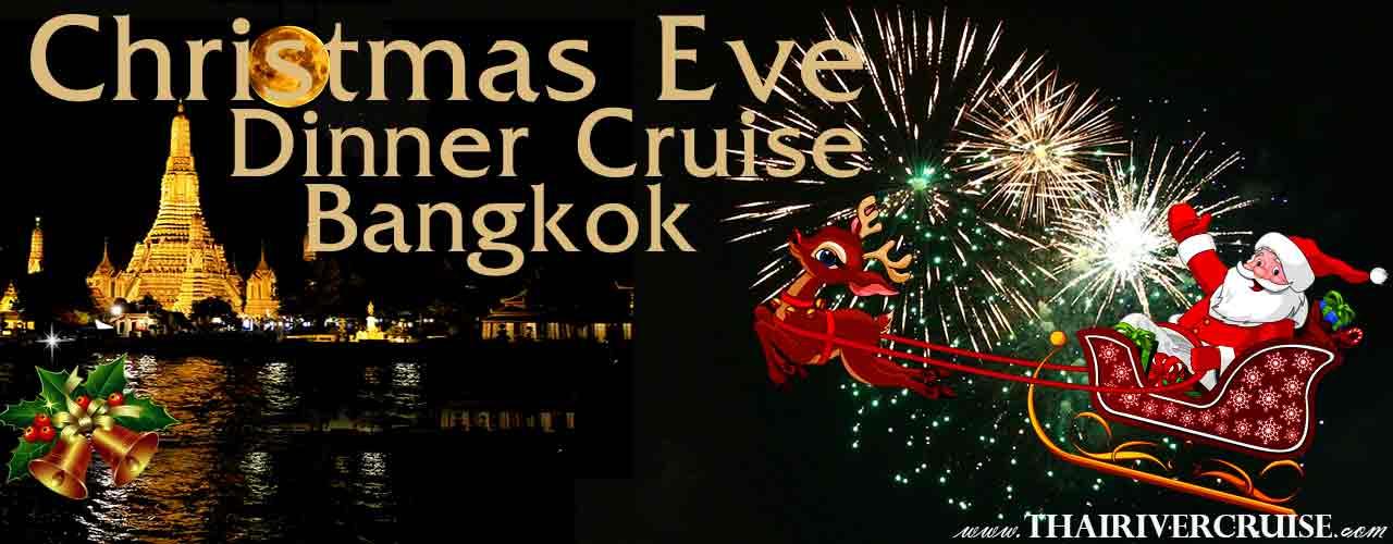 Christmas Eve Dinner Bangkok by River Cruise on Chaophraya River Bangkok Thailand