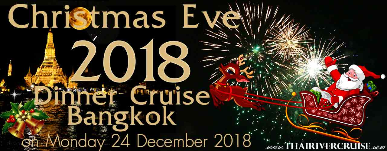 Christmas Eve Dinner Cruise on Chaophraya River Bangkok Thailand