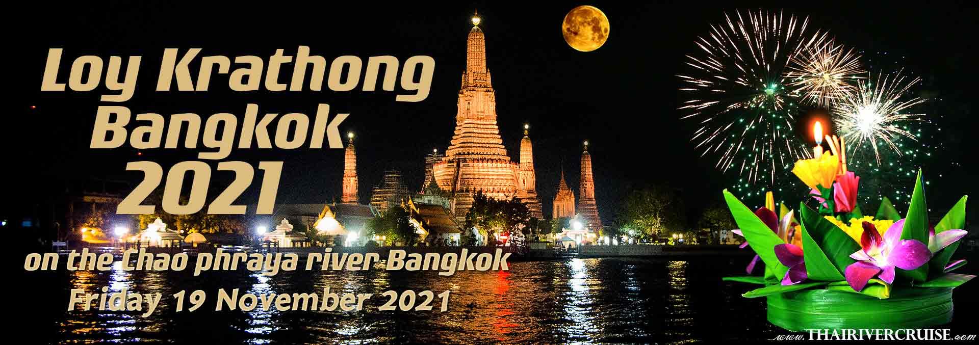 Loy Krathong 2021 Bangkok Dinner Cruise on the Chaophraya river Bangkok Thailand