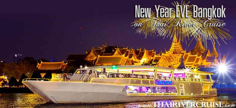 New Year's Eve Bangkok Countdown River Cruise Dinner Bangkok Thailand, Chaophraya Princess Cruise Countdown River Cruise on the Chao phraya Rvier  Bangkok Thailand
