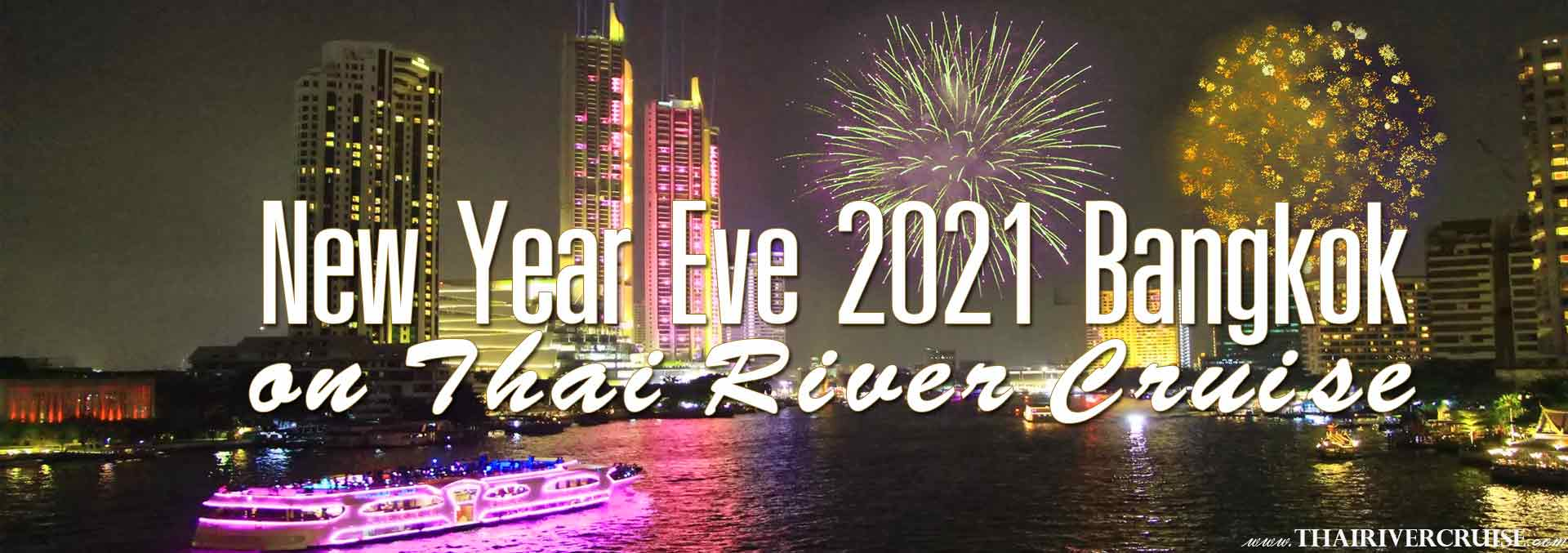 New Years Eve Bangkok 2021 on Thai River Cruise along the Chao Phraya River