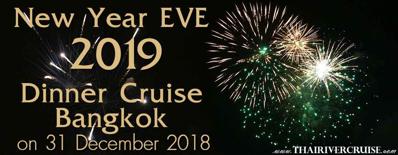 New Year's Eve Bangkok 2019 Dinner Countdown River Cruise Bangkok Thailand